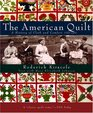 The American Quilt : A History of Cloth and Comfort 1750-1950