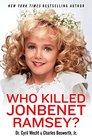 Who Killed JonBenet Ramsey