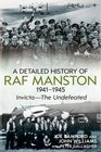 A Detailed History of RAF Manston 19411945 InvictaThe Undefeated