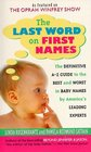The Last Word on First Names  The Definitive AZ Guide to the Best and Worst In Baby Names by America's Leading Experts