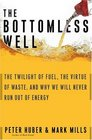 The Bottomless Well The Twilight of Fuel the Virtue of Waste and Why We Will Never Run Out of Energy