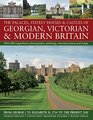 The Palaces Stately Houses  Castles of Georgian Victorian and Modern Britain From George I To Elizabeth Ii 1714 To The Present Day