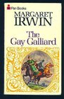 The Gay Galliard The love story of Mary Queen of Scots