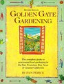 Golden Gate Gardening: The Complete Guide to Year-Round Food Gardening in the San Francisco Bay Area  Coastal California