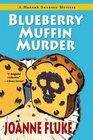 Blueberry Muffin Murder (Hannah Swensen, Bk 3)