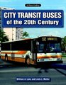 City Transit Buses of the 20th Century