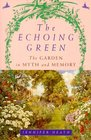The Echoing Green  The Garden in Myth and Memory