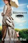 Bittersweet (California Historical, Bk 2)