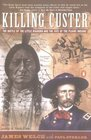 Killing Custer The Battle of the Little Bighorn and the Fate of the Plains Indians
