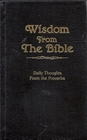 Wisdom from the Bible Daily Thoughts from the Proverbs