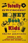 The Totally Awesome Money Book for Kids
