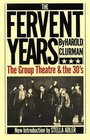The Fervent Years The Group Theatre and the Thirties