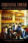 Essential Torah A Complete Guide to the Five Books of Moses