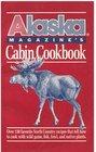 Alaska Magazine's Cabin Cookbook