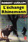 L'Echange Rhinemann