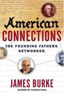 American Connections The Founding Fathers Networked