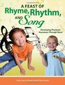 A Feast of Rhyme Rhythm and Song - Developing Phonemic Awareness through Music