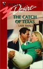 The Catch of Texas (Silhouette Desire, No 1246)