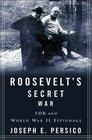 Roosevelt's Secret War FDR and World War II Espionage