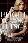 Bright Young Things (Bright Young Things, Bk 1)