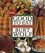 Good to Eat  Flavorful receipes from one of television's best known food and travel journalists