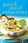 Quick Meal Solutions More Than 150 New Easy Tasty and Nutritious Recipes for Families on the Go