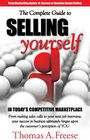 The Complete Guide to Selling Yourself in Today's Competitive Marketplace