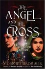 The Angel and the Cross A Supernatural Adventure