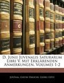 D Junii Juvenalis Saturarum Libri V Mit Erklrenden Anmerkungen Volumes 12