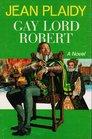 Gay Lord Robert (Tudor, Bk 11)
