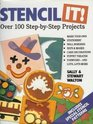 Stencil It/over 100 Step-By-Step Projects