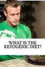 What is the Ketogenic Diet