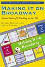 Making It on Broadway: Actors\' Tales of Climbing to the Top