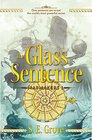 The Glass Sentence (Mapmakers, Bk 1)