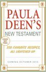 Paula Deen's New Testament 250 Favorite Recipes All Lightened Up