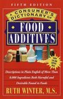 A Consumer's Dictionary of Food Additives  Fifth Edition Over 140000 Copies Sold