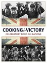 The Victory Cookbook Celebratory Food on Rations