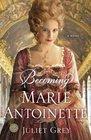 Becoming Marie Antoinette (Marie Antoinette Trilogy, Bk 1)