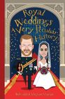 Royal Weddings A Very Peculiar History