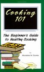 Cooking 101 The Beginner's Guide to Healthy Cooking