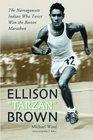 Ellison Tarzan Brown The Narragansett Indian Who Twice Won the Boston Marathon