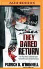 They Dared Return The True Story of Jewish Spies behind the Lines in Nazi Germany