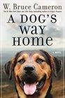 A Dog's Way Home A Novel
