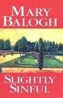 Slightly Sinful (Bedwyn Family, Bk 7) (Large Print)