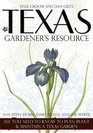 Texas Gardener's Resource All You Need to Know to Plan Plant and Maintain a Texas Garden