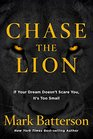 Chase the Lion If Your Dream Doesn't Scare You It's Too Small
