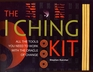 The I Ching Kit All the Tools You Need to Work With the Oracle of Change