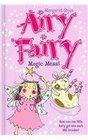 Airy Fairy Magic Mess Magic Mishchief Magic Mistakes Magic Mix-up Magic Muddle Magic Music