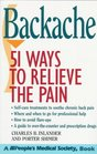 Backache - 51 Ways to Relieve the Pain 51 Ways to Relieve the Pain