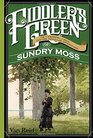 Fiddler's Green Or a Wedding a Ball and the Singular Adventures of Sundry Moss